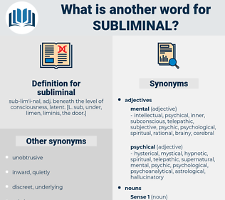 subliminal, synonym subliminal, another word for subliminal, words like subliminal, thesaurus subliminal