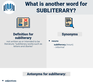 subliterary, synonym subliterary, another word for subliterary, words like subliterary, thesaurus subliterary