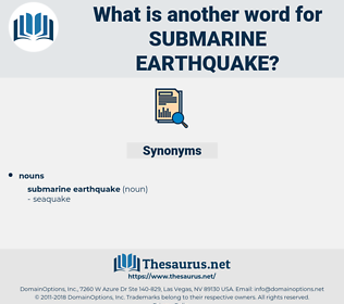 submarine earthquake, synonym submarine earthquake, another word for submarine earthquake, words like submarine earthquake, thesaurus submarine earthquake