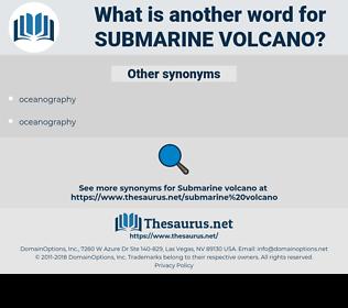 submarine volcano, synonym submarine volcano, another word for submarine volcano, words like submarine volcano, thesaurus submarine volcano