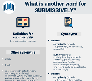 submissively, synonym submissively, another word for submissively, words like submissively, thesaurus submissively