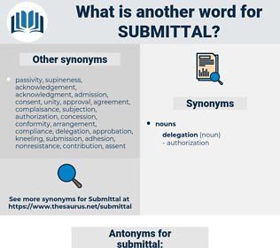 submittal, synonym submittal, another word for submittal, words like submittal, thesaurus submittal