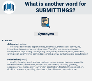 submittings, synonym submittings, another word for submittings, words like submittings, thesaurus submittings