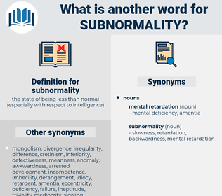 subnormality, synonym subnormality, another word for subnormality, words like subnormality, thesaurus subnormality