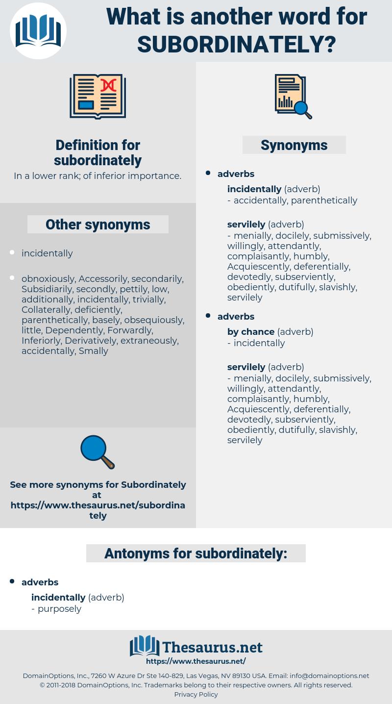 subordinately, synonym subordinately, another word for subordinately, words like subordinately, thesaurus subordinately