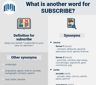 subscribe, synonym subscribe, another word for subscribe, words like subscribe, thesaurus subscribe