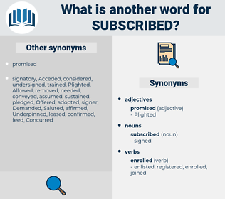 subscribed, synonym subscribed, another word for subscribed, words like subscribed, thesaurus subscribed