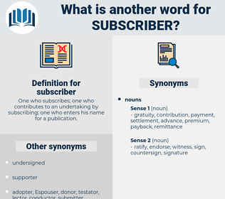 subscriber, synonym subscriber, another word for subscriber, words like subscriber, thesaurus subscriber