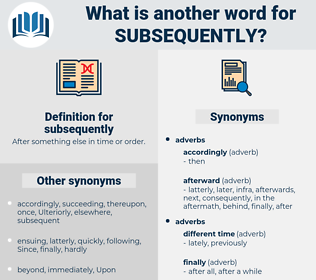 subsequently, synonym subsequently, another word for subsequently, words like subsequently, thesaurus subsequently