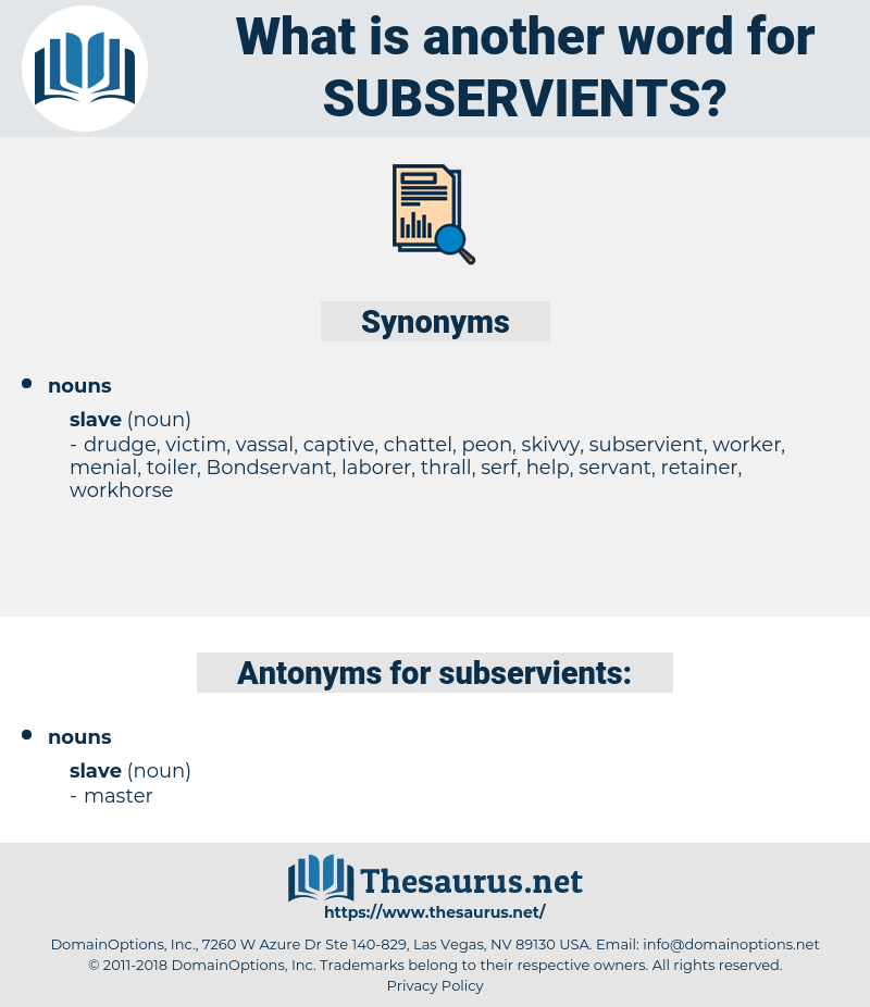 subservients, synonym subservients, another word for subservients, words like subservients, thesaurus subservients