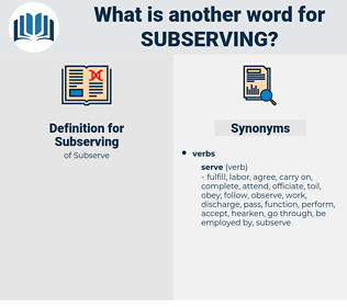 Subserving, synonym Subserving, another word for Subserving, words like Subserving, thesaurus Subserving