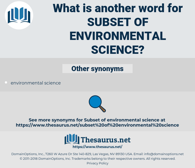 subset of environmental science, synonym subset of environmental science, another word for subset of environmental science, words like subset of environmental science, thesaurus subset of environmental science
