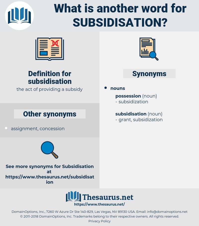 subsidisation, synonym subsidisation, another word for subsidisation, words like subsidisation, thesaurus subsidisation