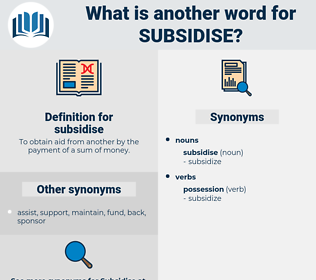 subsidise, synonym subsidise, another word for subsidise, words like subsidise, thesaurus subsidise