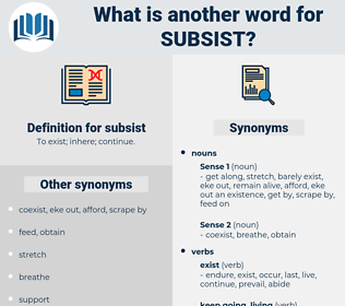 subsist, synonym subsist, another word for subsist, words like subsist, thesaurus subsist