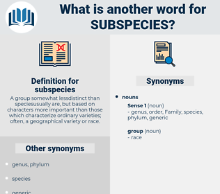subspecies, synonym subspecies, another word for subspecies, words like subspecies, thesaurus subspecies