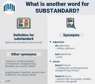 substandard, synonym substandard, another word for substandard, words like substandard, thesaurus substandard