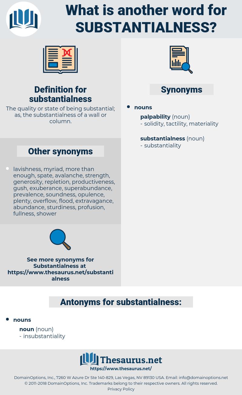 substantialness, synonym substantialness, another word for substantialness, words like substantialness, thesaurus substantialness