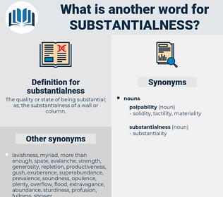 substantialness, synonym substantialness, another word for substantialness, words like substantialness, thesaurus substantialness