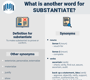 substantiate, synonym substantiate, another word for substantiate, words like substantiate, thesaurus substantiate