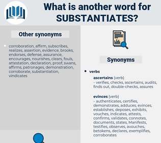 substantiates, synonym substantiates, another word for substantiates, words like substantiates, thesaurus substantiates