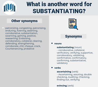 substantiating, synonym substantiating, another word for substantiating, words like substantiating, thesaurus substantiating