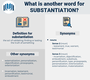 substantiation, synonym substantiation, another word for substantiation, words like substantiation, thesaurus substantiation