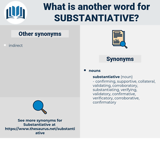 substantiative, synonym substantiative, another word for substantiative, words like substantiative, thesaurus substantiative