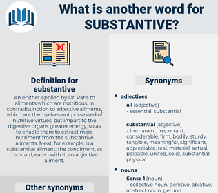 substantive, synonym substantive, another word for substantive, words like substantive, thesaurus substantive