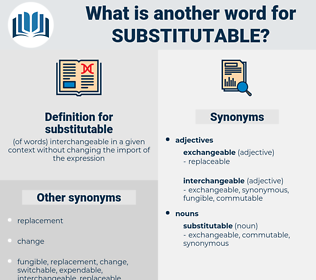 substitutable, synonym substitutable, another word for substitutable, words like substitutable, thesaurus substitutable