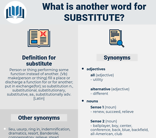substitute, synonym substitute, another word for substitute, words like substitute, thesaurus substitute