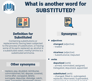 Substituted, synonym Substituted, another word for Substituted, words like Substituted, thesaurus Substituted