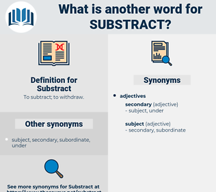Substract, synonym Substract, another word for Substract, words like Substract, thesaurus Substract