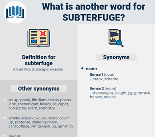 subterfuge, synonym subterfuge, another word for subterfuge, words like subterfuge, thesaurus subterfuge
