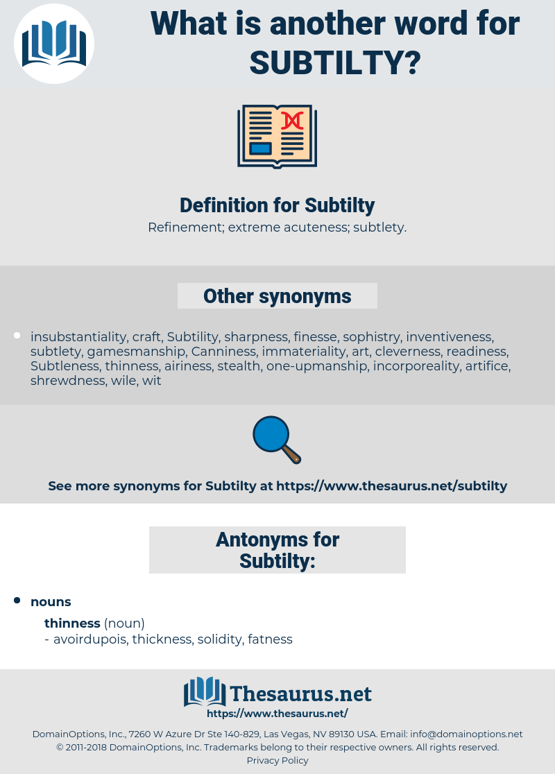 Synonyms for SUBTILTY, Antonyms for SUBTILTY - Thesaurus net