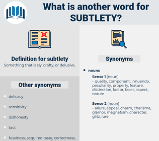 subtlety, synonym subtlety, another word for subtlety, words like subtlety, thesaurus subtlety