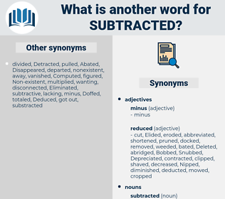 subtracted, synonym subtracted, another word for subtracted, words like subtracted, thesaurus subtracted
