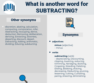 Subtracting, synonym Subtracting, another word for Subtracting, words like Subtracting, thesaurus Subtracting