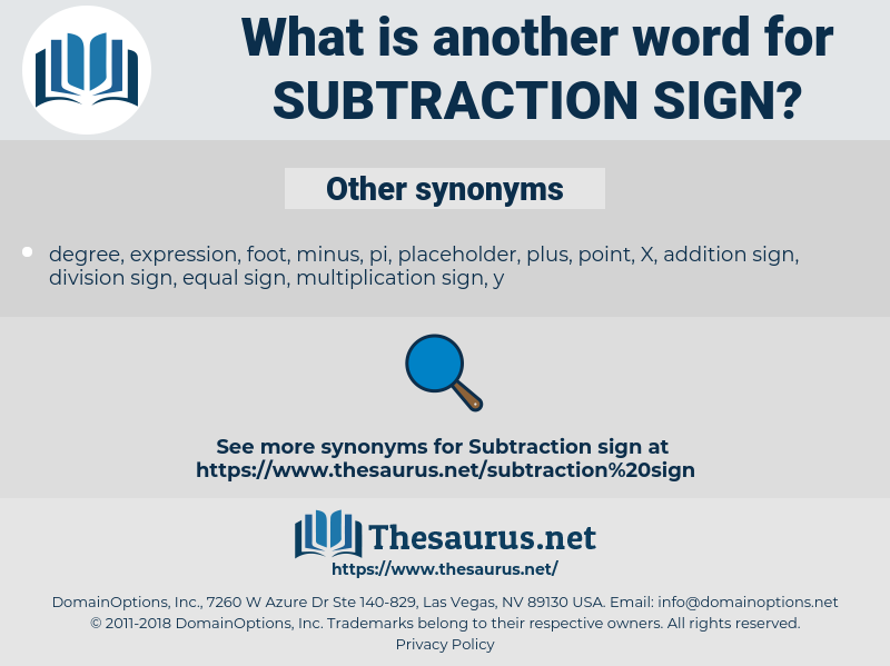subtraction sign, synonym subtraction sign, another word for subtraction sign, words like subtraction sign, thesaurus subtraction sign