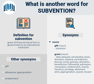 subvention, synonym subvention, another word for subvention, words like subvention, thesaurus subvention