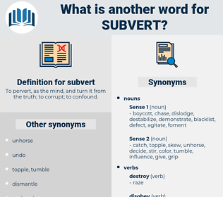 subvert, synonym subvert, another word for subvert, words like subvert, thesaurus subvert