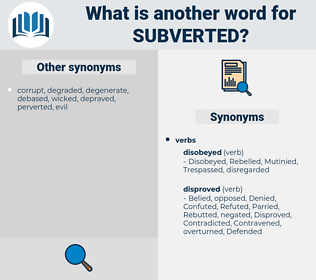 Subverted, synonym Subverted, another word for Subverted, words like Subverted, thesaurus Subverted