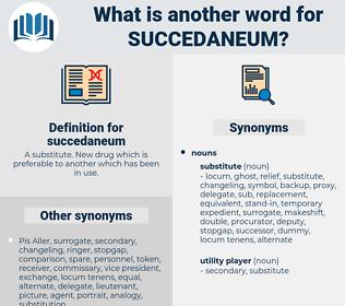succedaneum, synonym succedaneum, another word for succedaneum, words like succedaneum, thesaurus succedaneum
