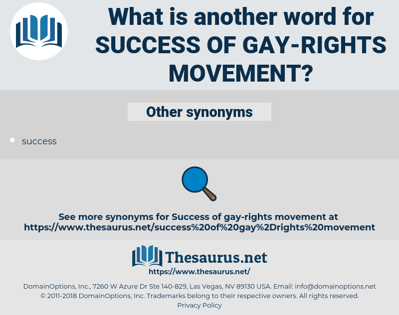 success of gay-rights movement, synonym success of gay-rights movement, another word for success of gay-rights movement, words like success of gay-rights movement, thesaurus success of gay-rights movement