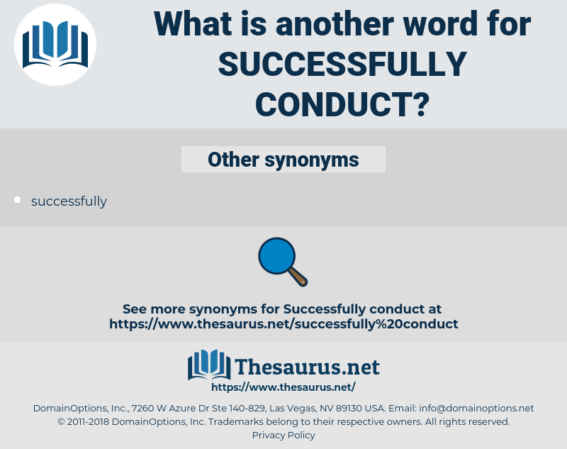 successfully conduct, synonym successfully conduct, another word for successfully conduct, words like successfully conduct, thesaurus successfully conduct