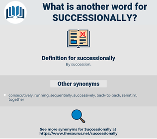 successionally, synonym successionally, another word for successionally, words like successionally, thesaurus successionally