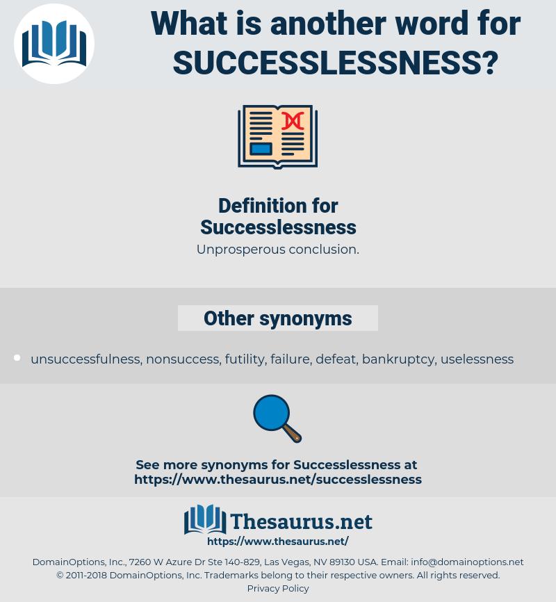 Successlessness, synonym Successlessness, another word for Successlessness, words like Successlessness, thesaurus Successlessness