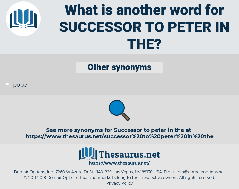 successor to Peter in the, synonym successor to Peter in the, another word for successor to Peter in the, words like successor to Peter in the, thesaurus successor to Peter in the