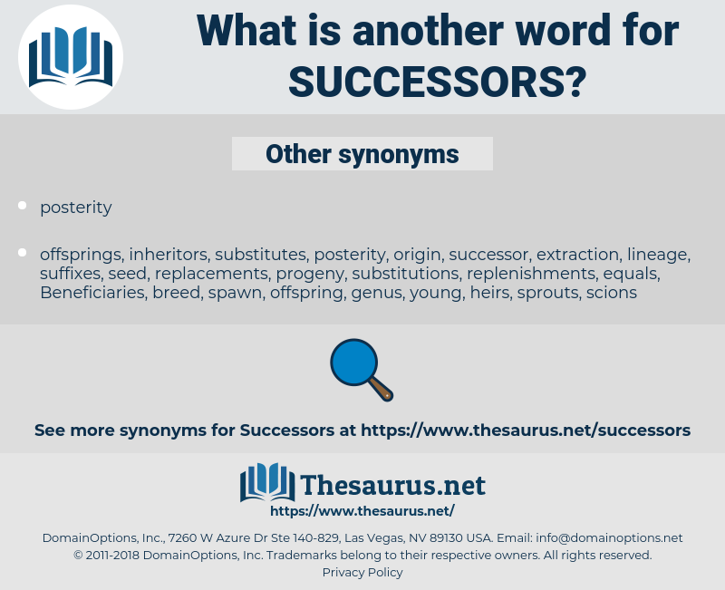 successors, synonym successors, another word for successors, words like successors, thesaurus successors