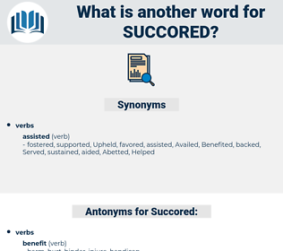 Succored, synonym Succored, another word for Succored, words like Succored, thesaurus Succored